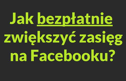 fb zasięg