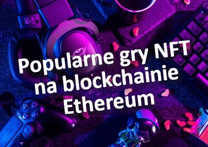 gry nft na blockchainie ethereum
